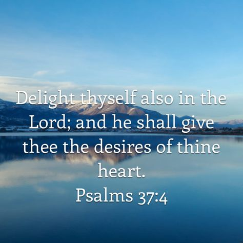 Psalms Delight thyself also in the LORD; Powerful Scriptures, Biblical Verses, Scripture Verses, Bible Verses Quotes, Bible Scriptures, Devine Intervention, Savior, Jesus Christ, Prayer Images