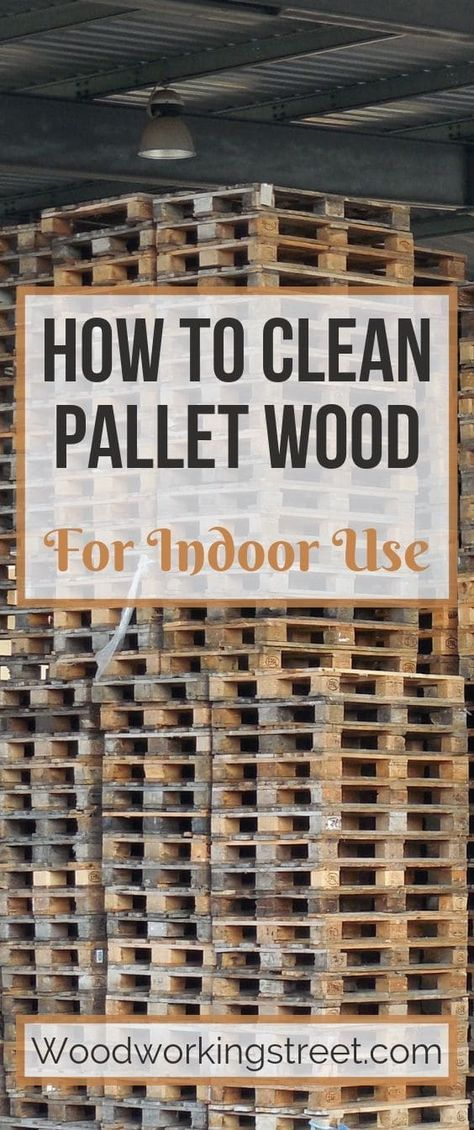 How To Clean Pallet Wood For Indoor Use - Woodworking Street