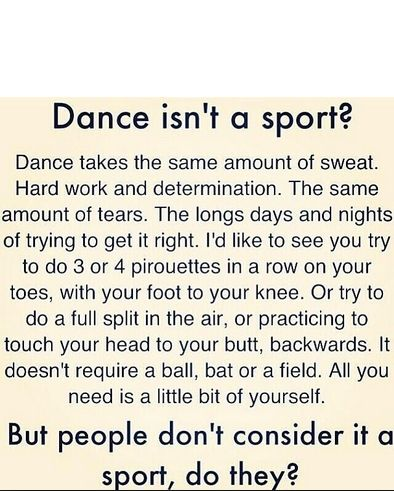 people always say dance isn t a sport but this really proves how  people always say dance isn t a sport but this really proves how much work dance it is dance motivation dancing people and dancing quotes