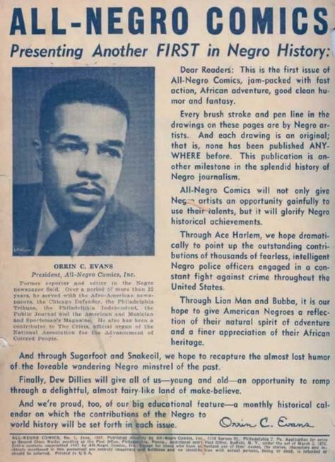 When Orrin C. Evans died in 1971 at the age of 68, he was eulogized in the New York Times as 'the dean of black reporters'. We can also say he was the father of black comicbooks. Born in 1902 in Steeleton, Pennsylvania, the eldest son of George J. Evans Sr, & Maude Wilson Evans, he was employed by the Pennsylvania Railroad. His wife was the first black to graduate from the Williamsport Teachers' College. Despite a stable home life, every day realities of racism were never far from their door.