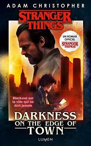 Obtenez Le Livre Stranger Things Darkness On The Edge Of Town Version Française Au Format Pdf Ou Epub Vous Pouvez Stranger Things Livres à Lire Roman Ado