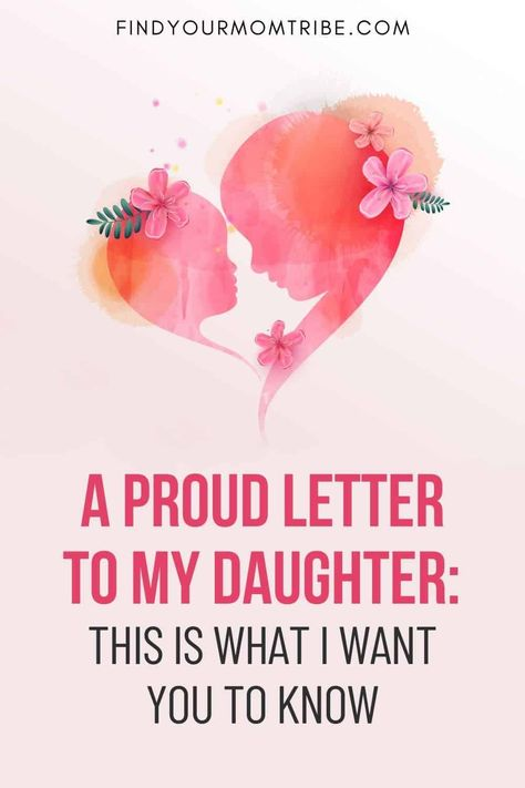 A Proud Letter To My Daughter: This Is What I Want You To Know