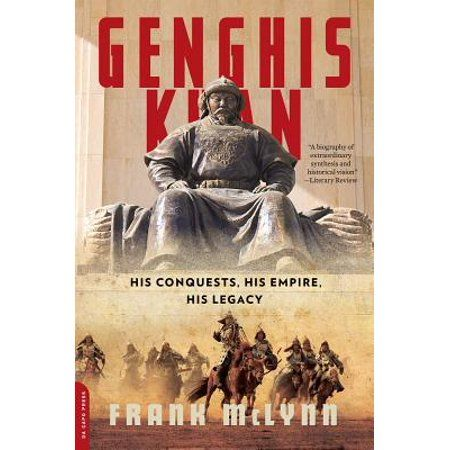 Genghis Khan His Conquests His Empire His Legacy Walmart Com In 2020 Genghis Khan Empire Khan