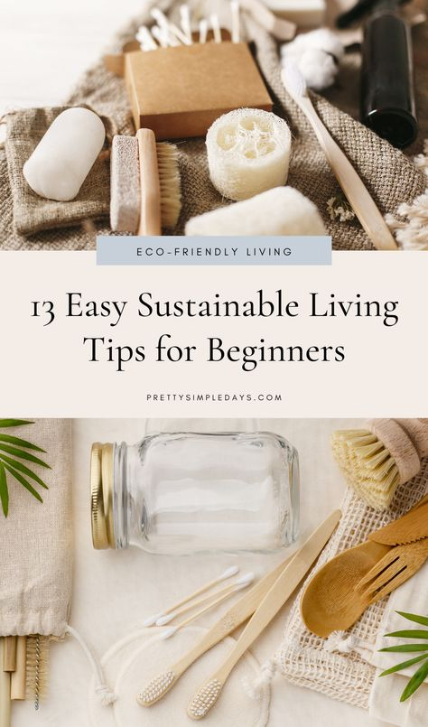 13 Easy Ways to Adopt Sustainable Living for Beginners Slow Living, Living At Home, Zero Waste, Green Living Tips, Eco Friendly House, Sustainable Living, Sustainable Products, Green Life, Natural Living