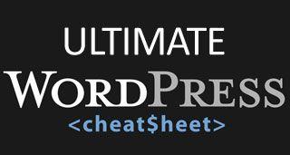 Infographic : The Ultimate Wordpress Cheatsheet