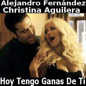 Alejandro Fernandez Hoy Tengo Ganas De Ti Ft Christina Aguilera