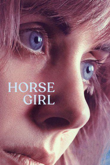 Horse Girl Fullhd 1080p Turkce Dublaj Turkce Altyazili Izle At Kiz Izleme Yeni Filmler