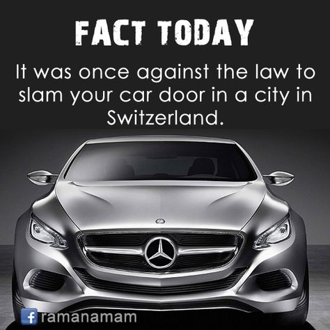 It Was Once Against The Law To Slam Your Car Door In A City In Switzerland Ramanamam Com Slammed Cars Switzerland Cities Car