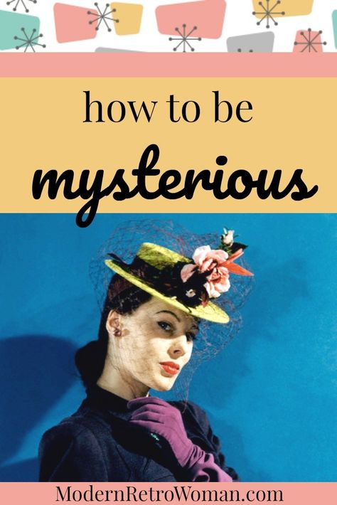 How to be Mysterious