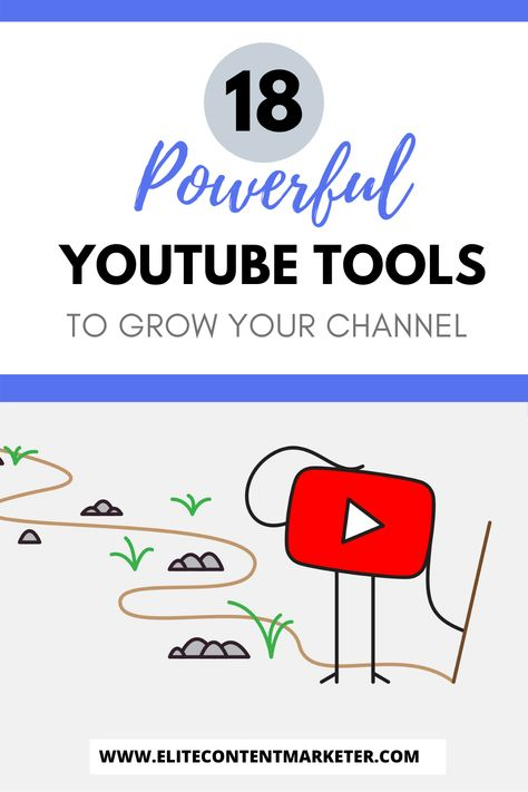 18 Powerful YouTube Tools to Grow Your Channel