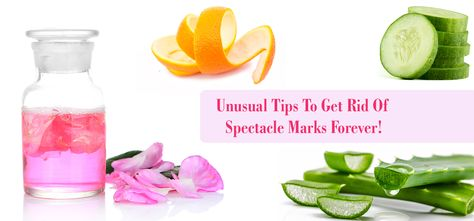 a44824fd3943 8 Unusual Tips To Get Rid Of Spectacle Marks Forever!
