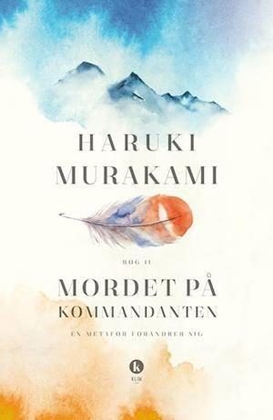Mordet Pa Kommandanten En Metafor Forandrer Sig Haruki Murakami Boger Nye
