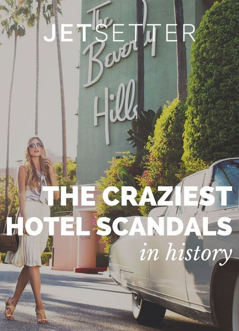 We don't know what it is about hotels—The sex? The mystery? The thrill behind closed doors?—but they've been the scene of scandal for more than a century. Here are the most shocking tales of them all.