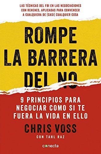 Rompe La Barrera Del No 9 Principios Para Negociar Como Si Te
