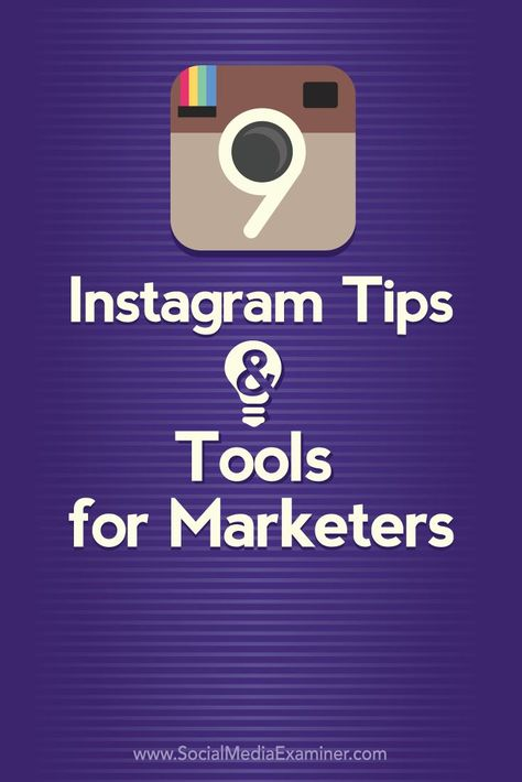 9 Instagram Tips and Tools for Marketers : Social Media Examiner