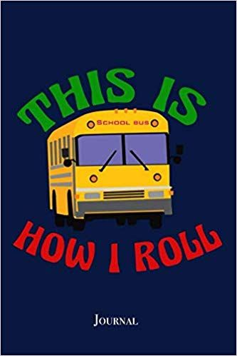 This Is How I Roll Journal Funny School Bus Driver Notebook Or
