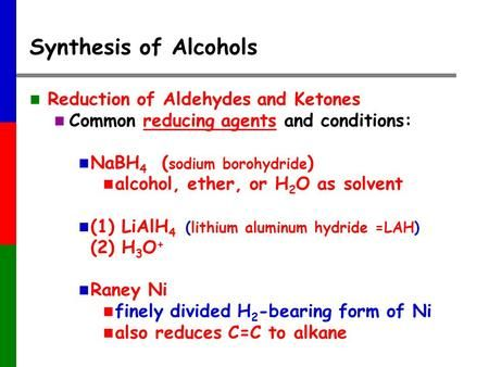 Synthesis of Alcohols Reduction of Aldehydes and Ketones