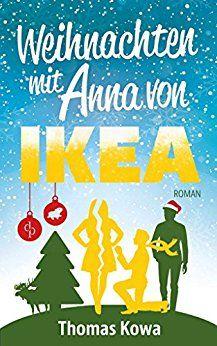 Buchkritik Zu Weihnachten Mit Anna Von Ikea Von Thomas Kowa Bucher Humor Buch Tipps