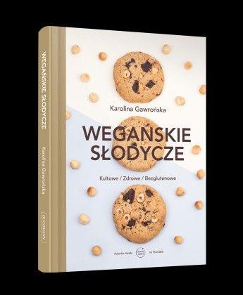 Ksiazka Kucharska Weganskie Slodycze Vegan Books Vegan