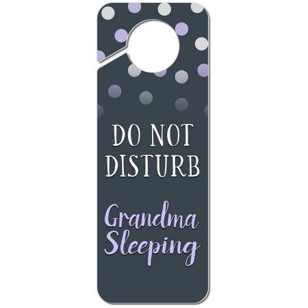 do not disturb grandma sleeping plastic door knob hanger sign