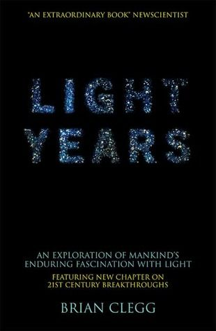 Light Years An Exploration Of Mankind S Enduring Fascination With