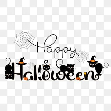 Happy Halloween Text Hand Drawn With Cats And Halloween Elements Happy Halloween Happy Day Png And Vector With Transparent Background For Free Download Halloween Typography Halloween Vector Halloween Text