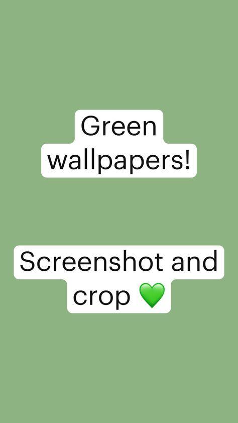 Green wallpapers!    Screenshot and crop 💚