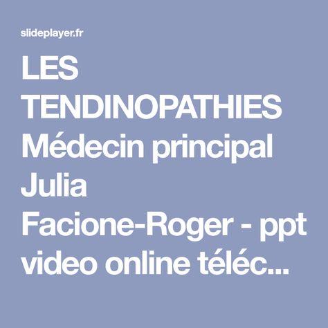 72488599e8fe6 LES TENDINOPATHIES Médecin principal Julia Facione-Roger - ppt video online  télécharger