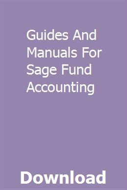 Guides And Manuals For Sage Fund Accounting Fund Accounting Accounting Fund