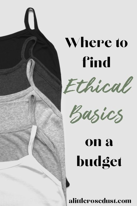 The basis of any outfit starts with a simply basic. You know, the plain white tee that's starting to look more yellow, the socks with the holes in the toes, the t-shirt dress than can be utilized for any occasion. Basics are at the core of ever outfit. If you're looking for ethical basics then this is the post for you. I've broken it down by price and material. So you can find ethical basics on a budget! #ethicalfashion #sustainablefashion #ecofashion #fairtradefashion #ethicalbasics