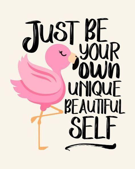 Cute #Flamingo Printable #Art ; DIY #WallArt ; #InspirationalQuote ; Wild Honey Collections; Printable #Quotes.  #beautyquote #beyourself #beautifulself #beauty #selflove #unique #inspiration #motivation #inspire #pinkflamingo