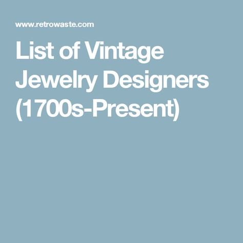 List Of Vintage Jewelry Designers 1700s Present Vintage Jewelry Costume Jewelry Makers Jewelry Design