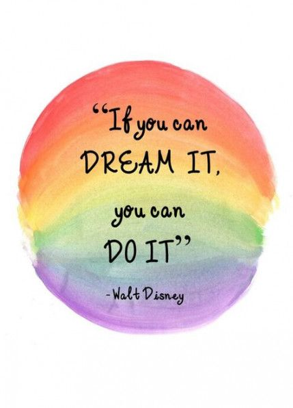 Quotes Inspirational Dreams Walt Disney 41 Ideas Inspirational Quotes Motivation Rainbow Quote Walt Disney Quotes