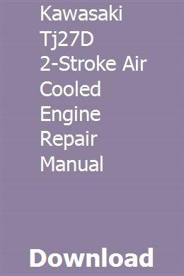 Kawasaki Tj27d 2 Stroke Air Cooled Engine Repair Manual Engine Repair Repair Manuals Engineering