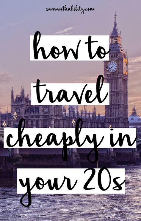 How to travel cheaply in your 20s! Easy and inexpensive ways to travel as a millennial in your 20s.