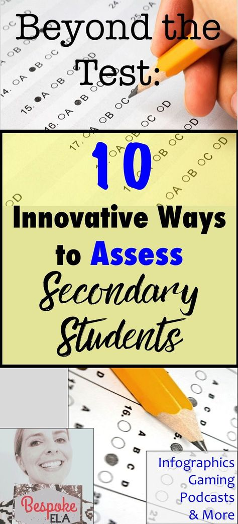 Beyond the Test:  10 Innovative Ways to Assess Secondary Students — Bespoke ELA:  Essay Writing Tips + Lesson Plans