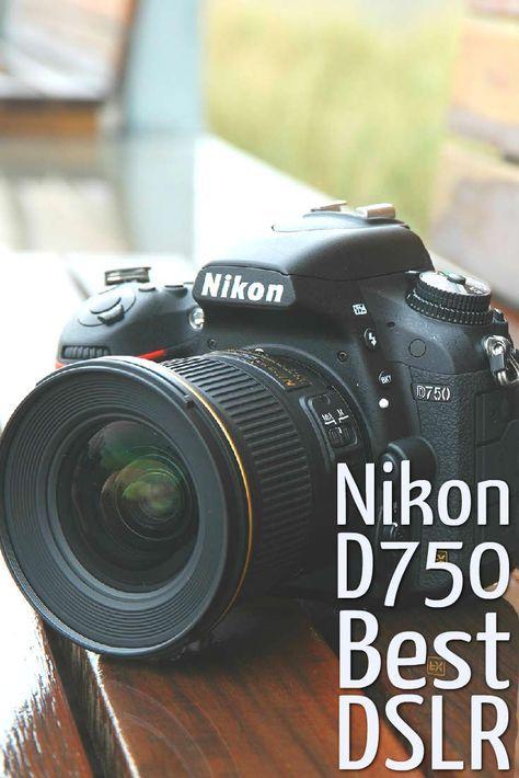 Nikon D750 Review Nikon S Best Dslr Yet Camera S Fotografie