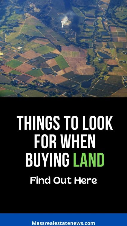 Things to Look For When Buying Land