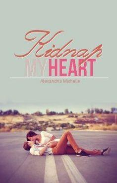 Kidnap My Heart | Books to read in 2019 | Wattpad, Romance