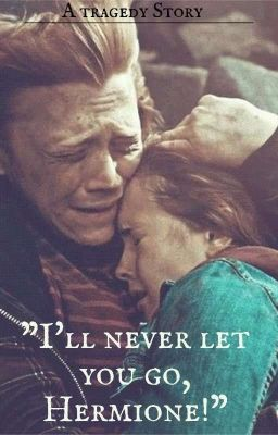 I Ll Never Let You Go Hermione Ron Und Hermine Hogwarts Fan Fiction