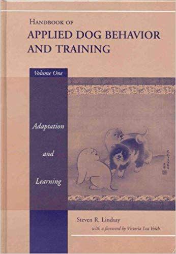 Handbook Of Applied Dog Behavior And Training Vol 1 Adaptation