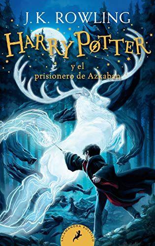 Harry Potter Y El Prisionero De Azkaban Harry Potter And The Prisoner Of Azkaban Spanis In 2020 Prisoner Of Azkaban The Prisoner Of Azkaban Prisoner Of Azkaban Book