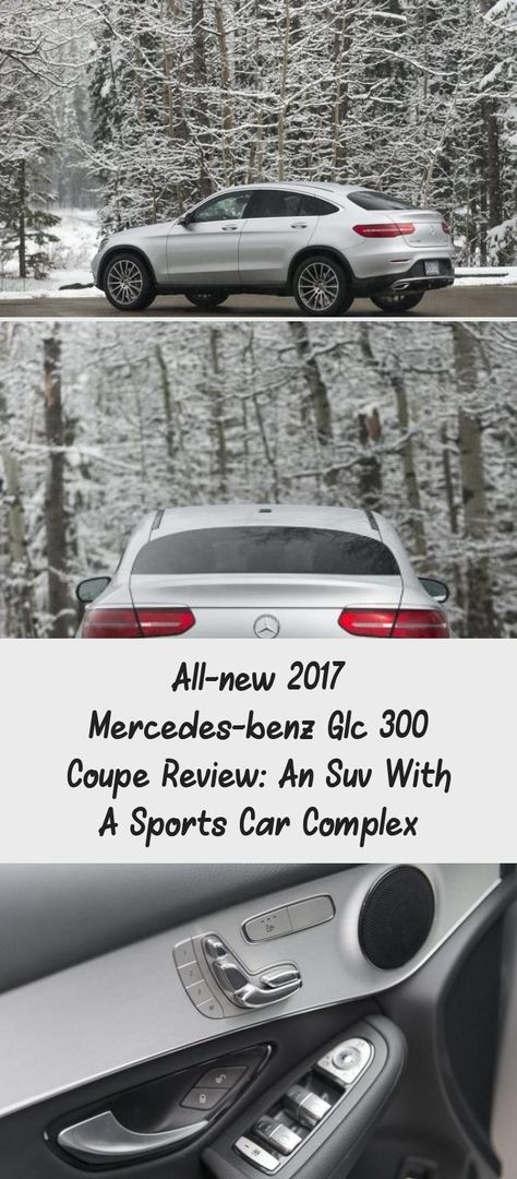 All New 2017 Mercedes Benz Glc 300 Coupe Review An Suv With A