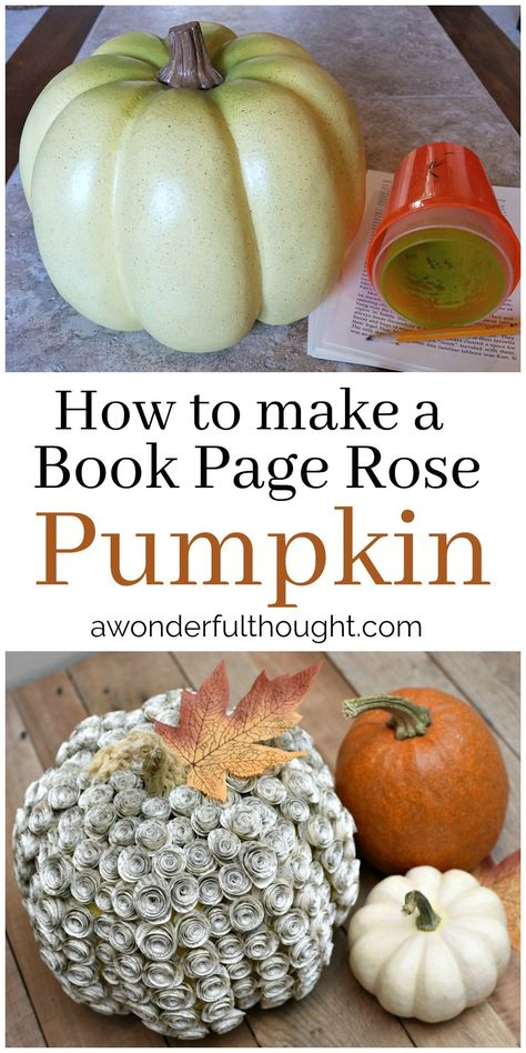 Learn how to make this beautiful book page rose pumpkin diy! It will be a perfect and unique addition to your fall and Thanksgiving decorations! Diy Pumpkin, Pumpkin Crafts, Autumn Crafts, Holiday Crafts, Holiday Ideas, Fall Halloween, Halloween Crafts, Halloween Magic, Diy Crafts To Sell