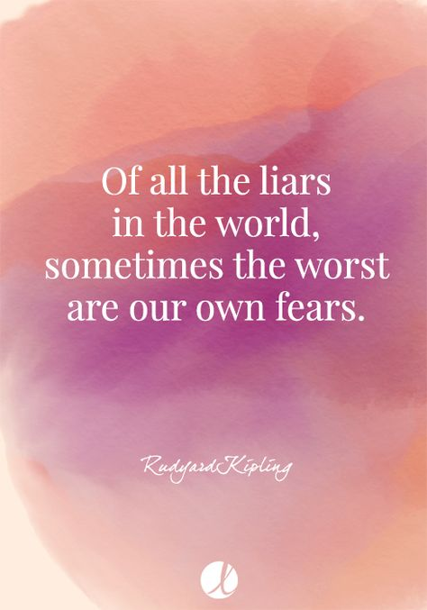 Fear is a liar quote.