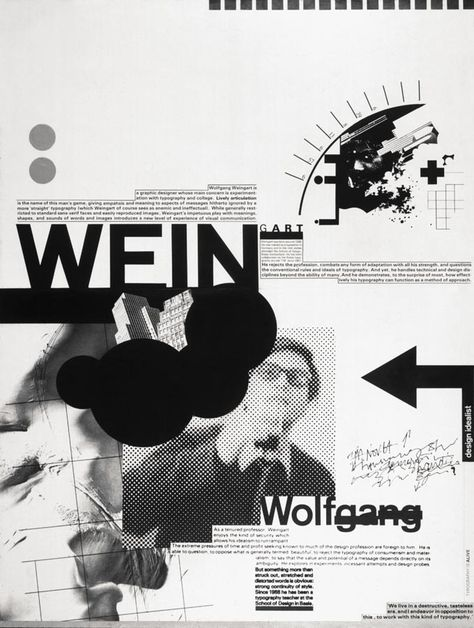 Wolfgang Weingart. This outcome interests me in the sense that the unorthodox placements all over really makes it unique. From his name, the unusual placement of photographs overlapping with symbols and the arrow is interesting.