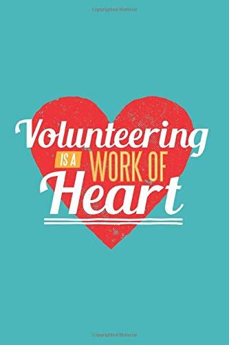 Volunteering Is A Work Of Heart Volunteer Appreciation Gift Journal With Red Heart By School Volunt In 2020 Volunteer Quotes Volunteer Appreciation Gifts Journal Gift