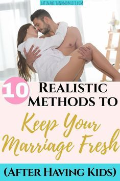 10 Effective Methods to Keep Your Marriage Fresh After Kids!