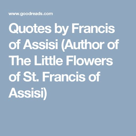Top quotes by Francis of Assisi-https://s-media-cache-ak0.pinimg.com/474x/c2/a8/ea/c2a8eab6f4af185bb502438c9ccddcdd.jpg