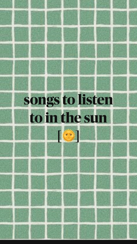 songs to listen to in the sun [🌞]
